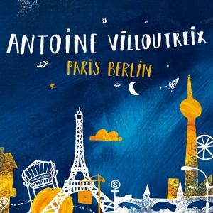 Antoine Villoutreix - Paris Berlin (Illustration Ulrike Jensen)