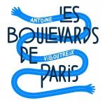 Antoine Villoutreix - Les boulevards de Paris (Illustration Emmanuel Villoutreix)